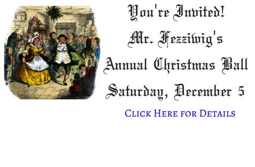 You're Invited!Mr. Fezziwig'sAnnual Christmas BallSaturday, December 5-2